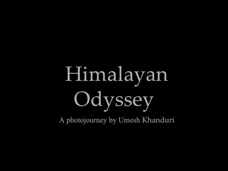 Himalayan   Odyssey   A photojourney by Umesh  Khanduri