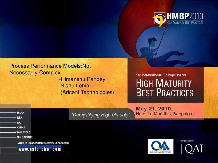 CMMI High Maturity Best Practices HMBP 2010: Process Performance Models:Not Necessarily Complex by Himanshu Pandey and Nishu Lohia