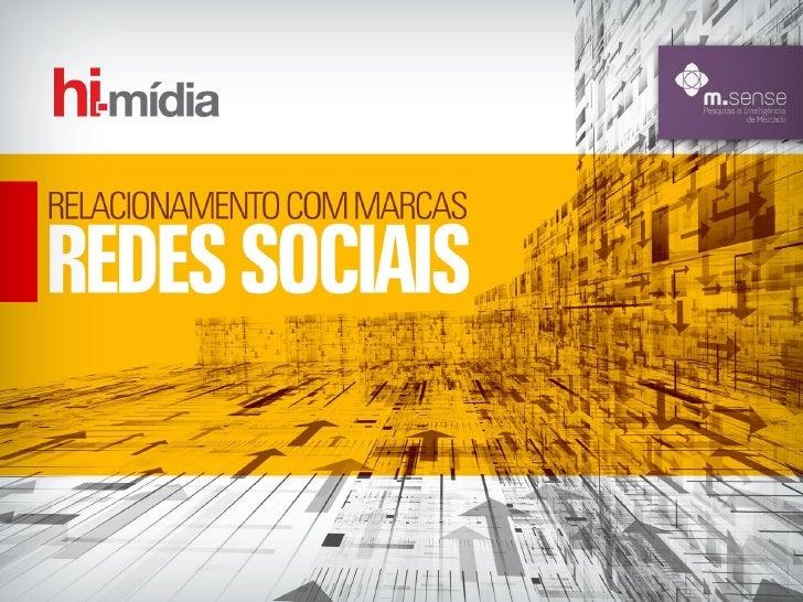 Pesquisa: relacionamento com as marcas nas redes sociais