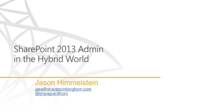 Tutorial: SharePoint 2013 Admin in the Hybrid World by Jason Himmelstein - SPTechCon
