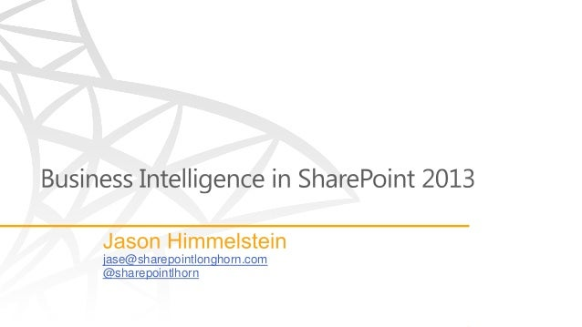 Business Intelligence in SharePoint 2013 by Jason Himmelstein - SPTechCon