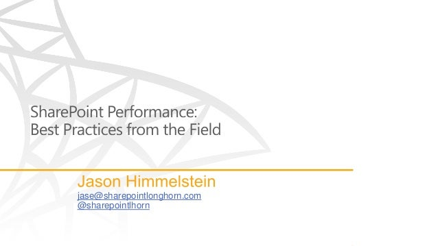 SharePoint Performance: Best Practices from the Field by Jason Himmelstein - SPTechCon