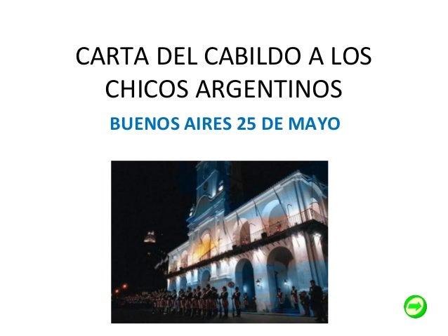 CARTA DEL CABILDO A LOS CHICOS ARGENTINOS BUENOS AIRES 25 DE MAYO