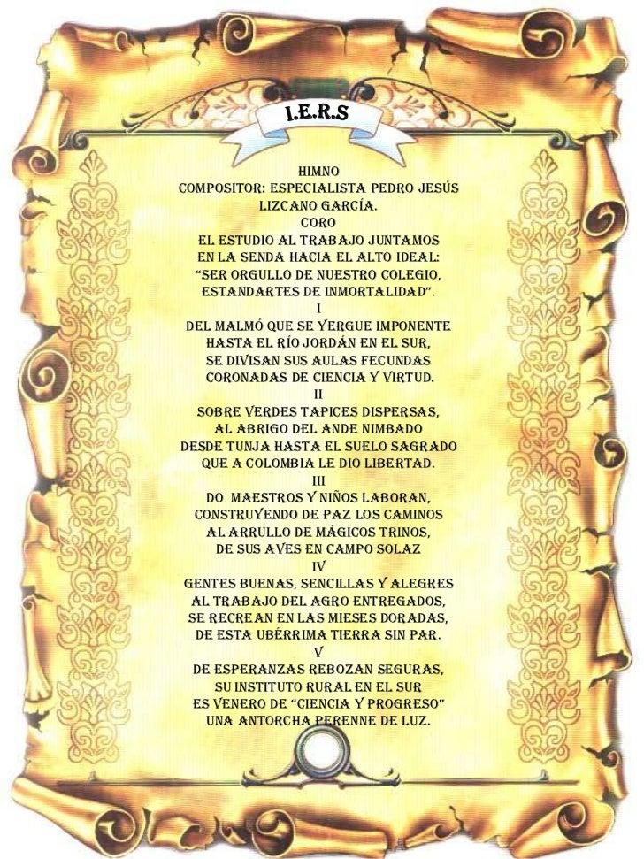 I.E.R.S<br />HIMNO<br />Compositor: Especialista Pedro Jesús Lizcano García.<br />Coro<br />El estudio al trabajo juntamos...