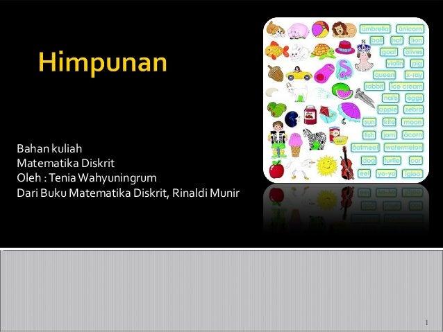 Bahan kuliah Matematika Diskrit Oleh : Tenia Wahyuningrum Dari Buku Matematika Diskrit, Rinaldi Munir  1