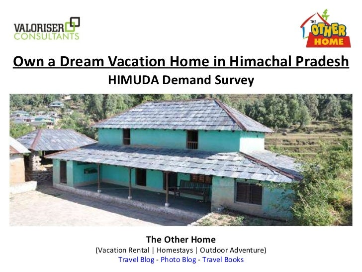 Own a Dream Vacation Home in Himachal Pradesh HIMUDA Demand Survey The Other Home (Vacation Rental | Homestays | Outdoor A...