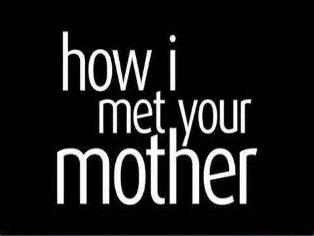 * *Analizaremos el programa Estadounidense de comedia llamado How I met your mother que por sus siglas se le abrevia HIMYM...
