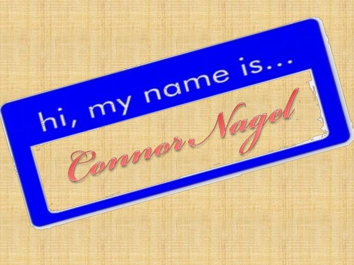 Hi my name is connor
