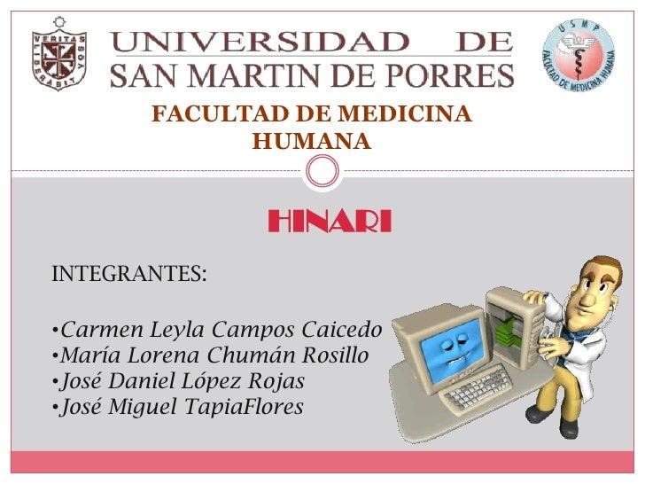 FACULTAD DE MEDICINA HUMANA<br />HINARI<br />INTEGRANTES: <br /><ul><li>Carmen Leyla Campos Caicedo