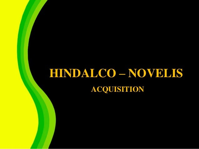 HINDALCO – NOVELIS     ACQUISITION