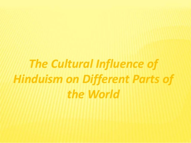 The Cultural Influence of Hinduism on Different Parts of the World