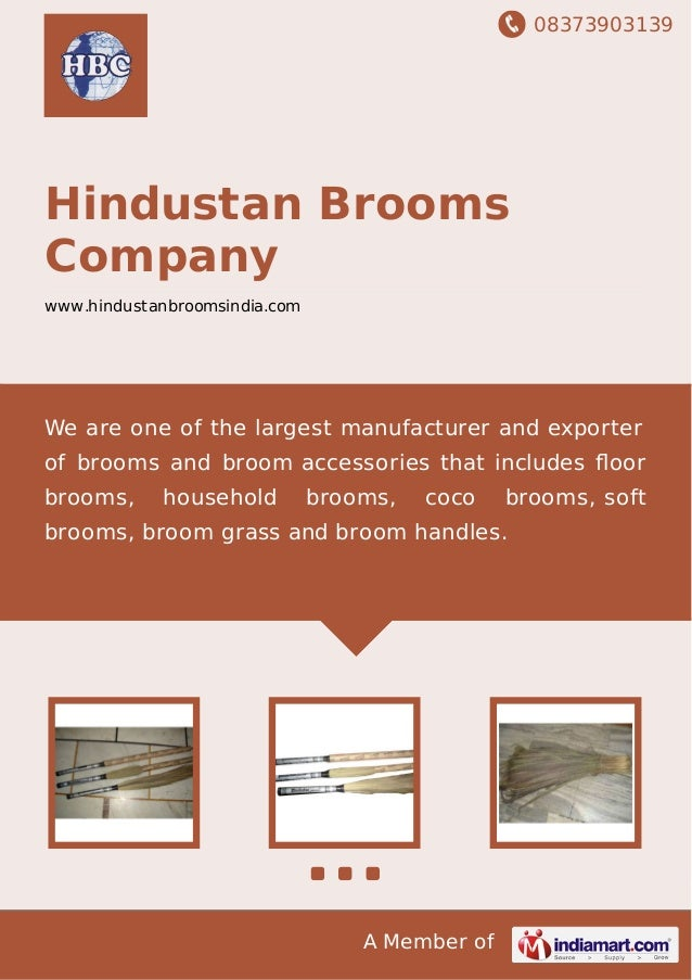 08373903139 A Member of Hindustan Brooms Company www.hindustanbroomsindia.com We are one of the largest manufacturer and e...