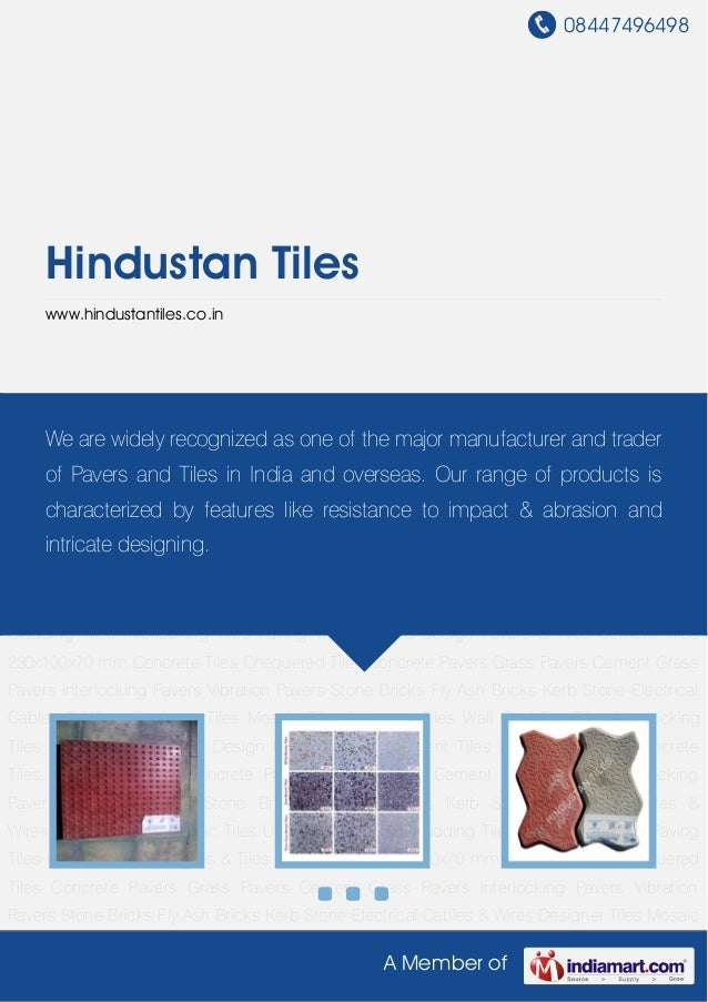 08447496498A Member ofHindustan Tileswww.hindustantiles.co.inDesigner Tiles Mosaic Tiles Unipaver Tiles Wall Cladding Tile...