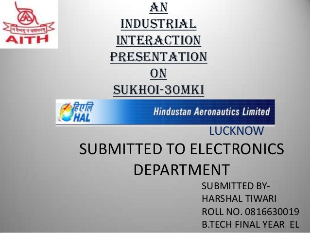 An     Industrial    interaction   PRESENTATION         ON   SUKHOI-30MKI                  LUCKNOWSUBMITTED TO ELECTRONICS...