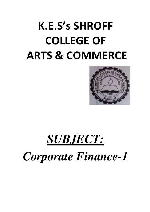 K.E.S's SHROFF COLLEGE OF ARTS & COMMERCE  SUBJECT: Corporate Finance-1