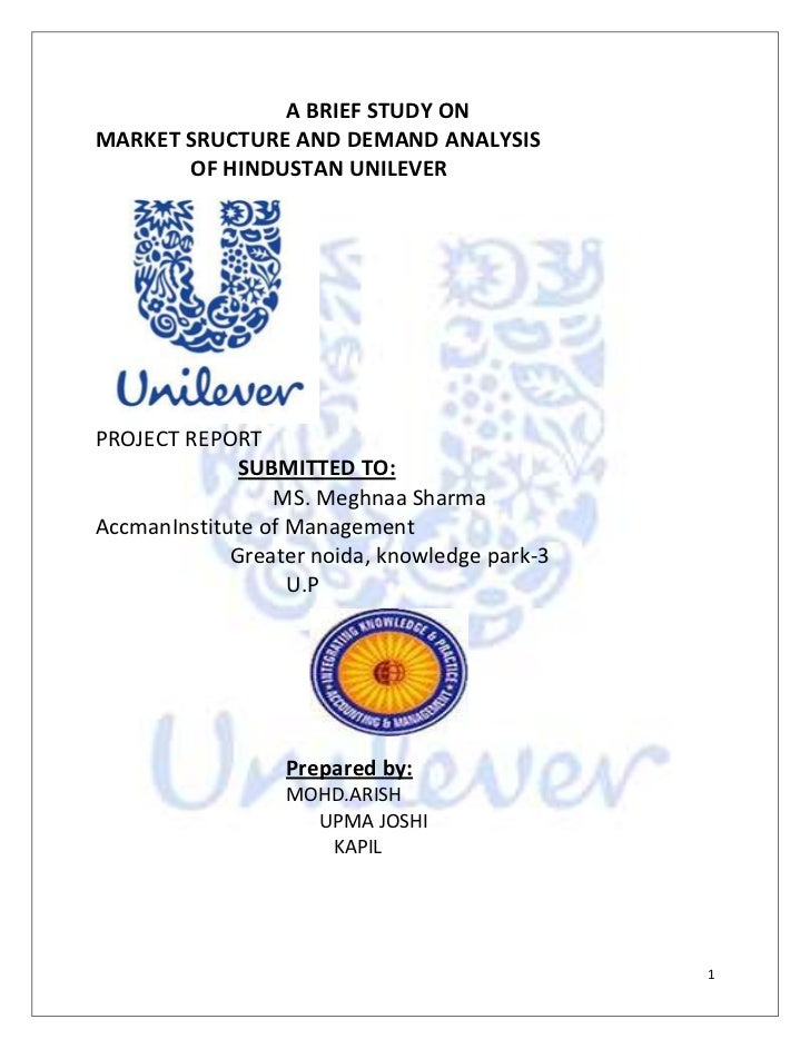 A BRIEF STUDY ON<br />               MARKET SRUCTURE AND DEMAND ANALYSIS <br />            OF HINDUSTAN UNILEVER<br />   ...