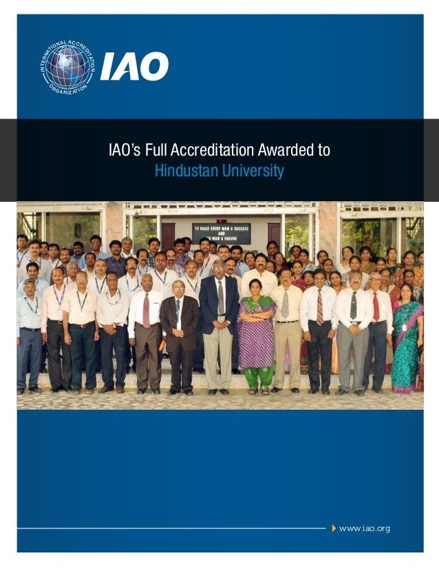 AL ACCR  E  INTERN  TION I TA  A  ON  D  TI  O  RG  A N I Z AT I O  N  IAO's Full Accreditation Awarded to Hindustan Unive...