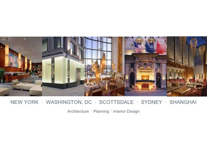 NEW YORK  ·  WASHINGTON, DC  ·  SCOTTSDALE  ·  SYDNEY  ·  SHANGHAI Architecture  · Planning  ·  Interior Design