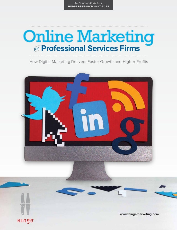 A n O r i gi n al St u dy f r om                    H I N G E RE SE ARC H INST IT UT EOnline Marketing  for   Professional...