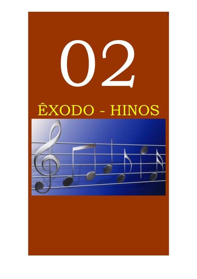 1  02 ÊXODO - HINOS
