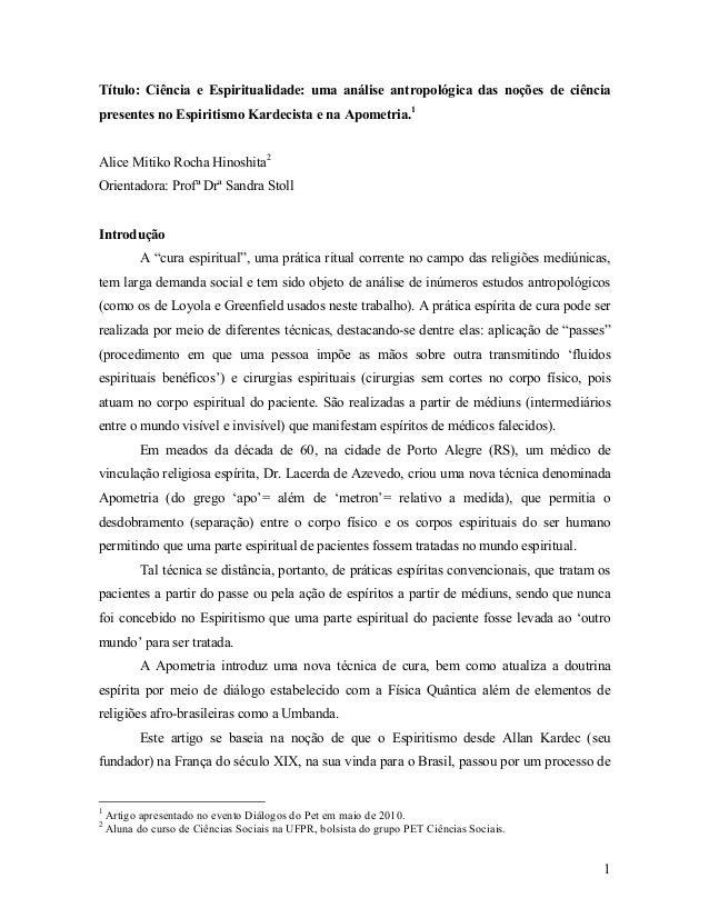 1 Título: Ciência e Espiritualidade: uma análise antropológica das noções de ciência presentes no Espiritismo Kardecista e...