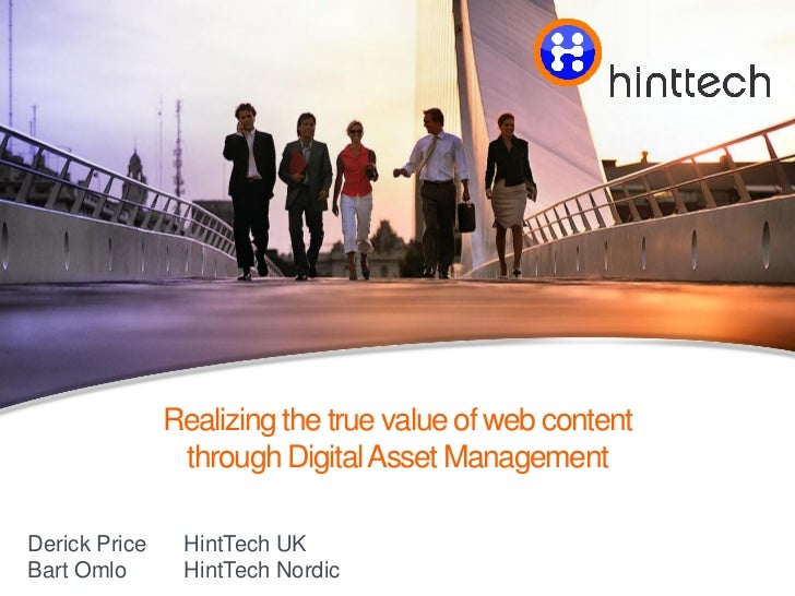 Click to edit master title style               Realizing the true value of web content                through Digital Asse...