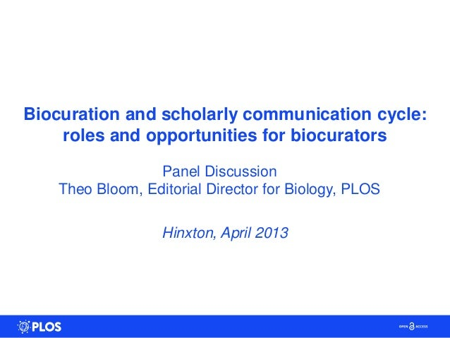 Biocuration and scholarly communication cycle:    roles and opportunities for biocurators                  Panel Discussio...