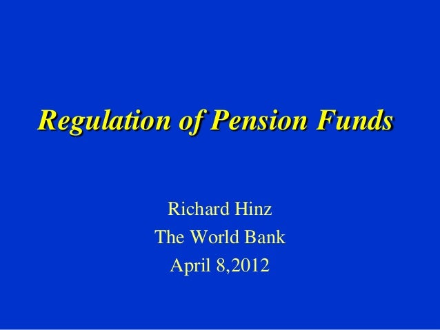 Pensions Core Course 2013: Regulation of Pension Funds