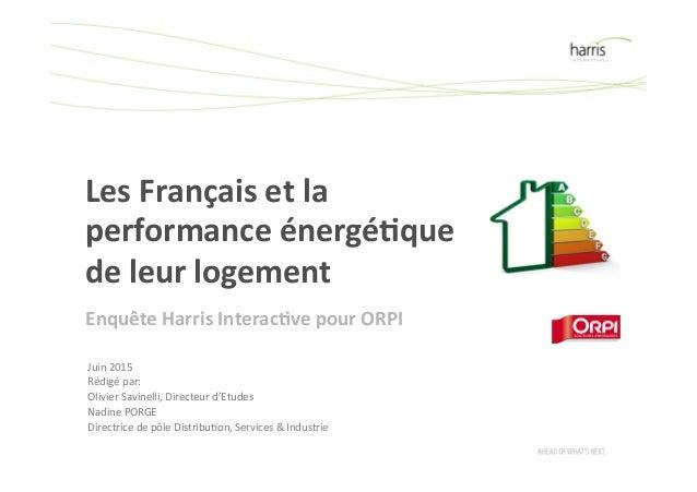 Les  Français  et  la   performance  énergé4que   de  leur  logement     Juin  2015   Rédigé  pa...