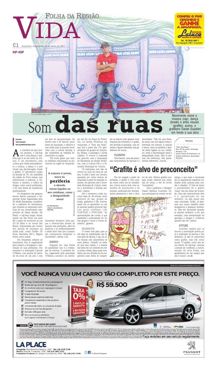 C1          Araçatuba, quinta-feira, 23 de junho de 2011HIP-HOP                             Paulo Gonçalves/Folha da Regiã...