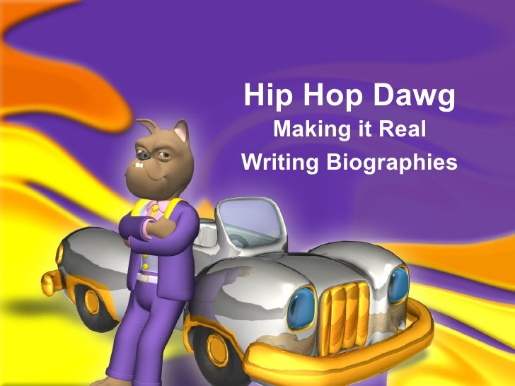Hip Hop Dawg Making it Real Writing Biographies