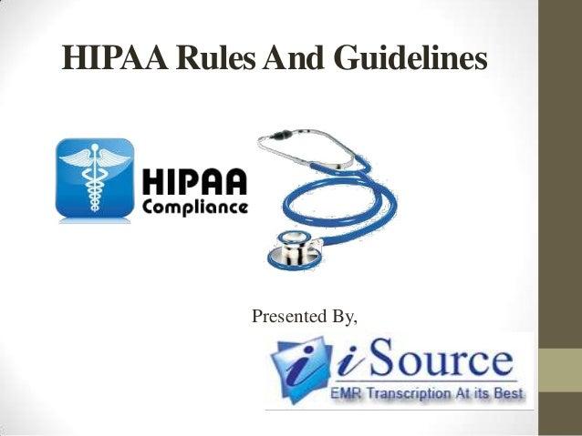 HIPAARulesAnd Guidelines Presented By,