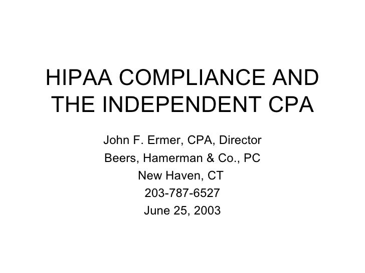 HIPAA COMPLIANCE AND THE INDEPENDENT CPA