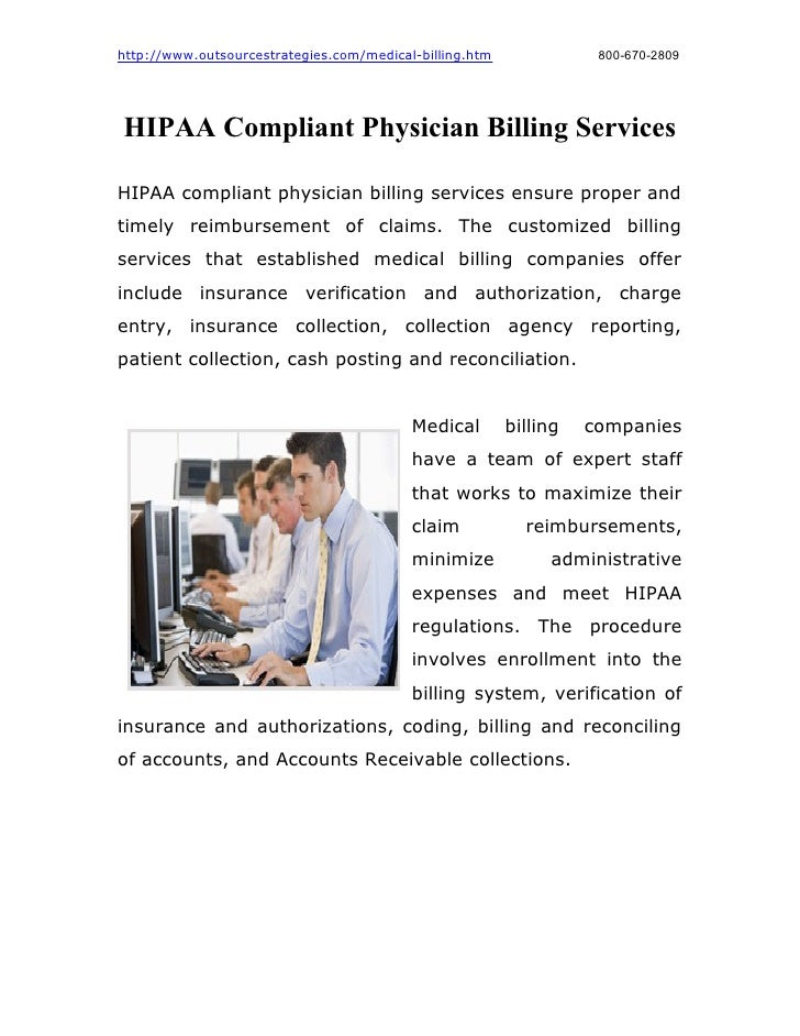 http://www.outsourcestrategies.com/medical-billing.htm              800-670-2809HIPAA Compliant Physician Billing Services...