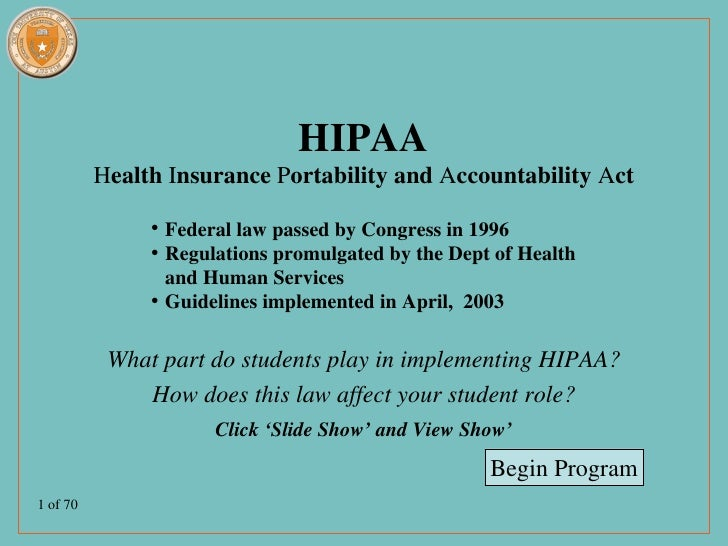 HIPAA          Health Insurance Portability and Accountability Act               • Federal law passed by Congress in 1996 ...