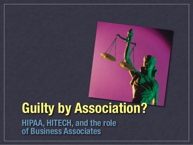 HIPAA: Can you be guilty by association?