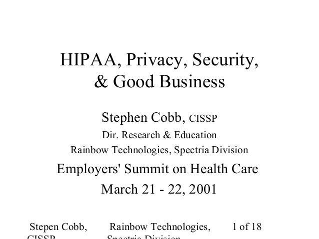 Stepen Cobb, Rainbow Technologies, 1 of 18 HIPAA, Privacy, Security, & Good Business Stephen Cobb, CISSP Dir. Research & E...