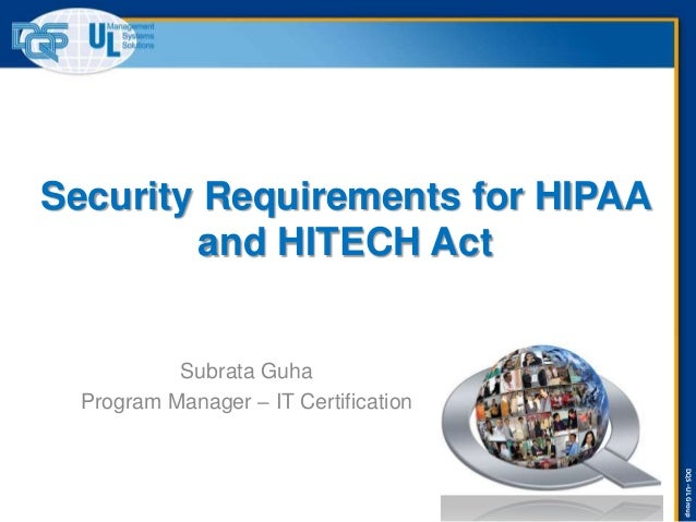 DQS–ULGroup Security Requirements for HIPAA and HITECH Act Subrata Guha Program Manager – IT Certification