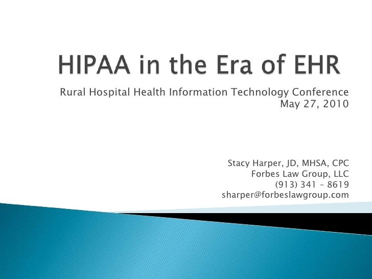 HIPAA in the Era of EHR<br />Rural Hospital Health Information Technology Conference<br />May 27, 2010<br />Stacy Harper, ...