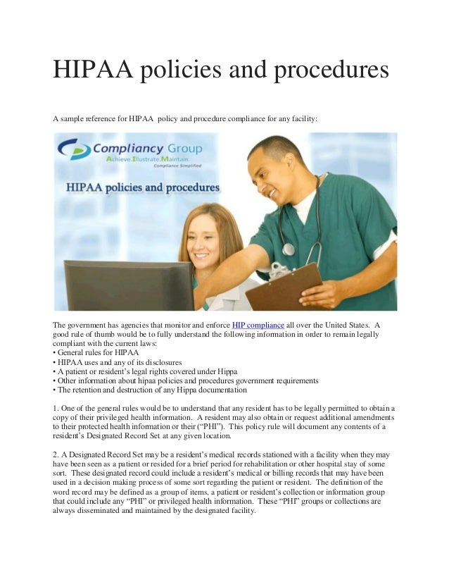 HIPAA policies and procedures A sample reference for HIPAA policy and procedure compliance for any facility:  The governme...
