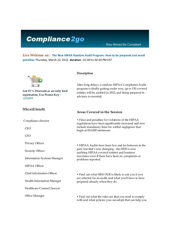 Live Webinar on : The New HIPAA Random Audit Program: How to be prepared and avoid    penalties Thursday, March 22, 2012 d...