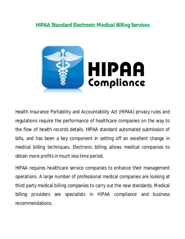 HIPAA Standard Electronic Medical Billing Services  Health Insurance Portability and Accountability Act (HIPAA) privacy ru...