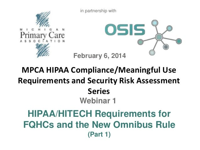 in partnership with  February 6, 2014  MPCA HIPAA Compliance/Meaningful Use Requirements and Security Risk Assessment Seri...