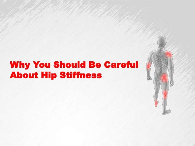 Why You Should Be CarefulAbout Hip Stiffness