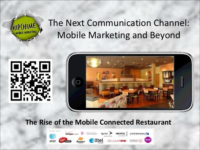 The Next Communication Channel:        Mobile Marketing and Beyond              Title slideThe Rise of the Mobile Connecte...
