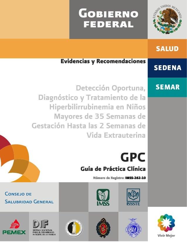 Evidencias y Recomendaciones             Detección Oportuna, Diagnóstico y Tratamiento de la     Hiperbilirrubinemia en Ni...