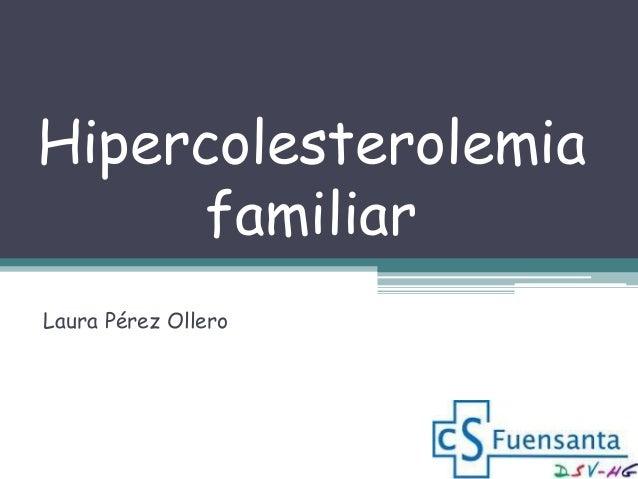 Hipercolesterolemia familiar Laura Pérez Ollero