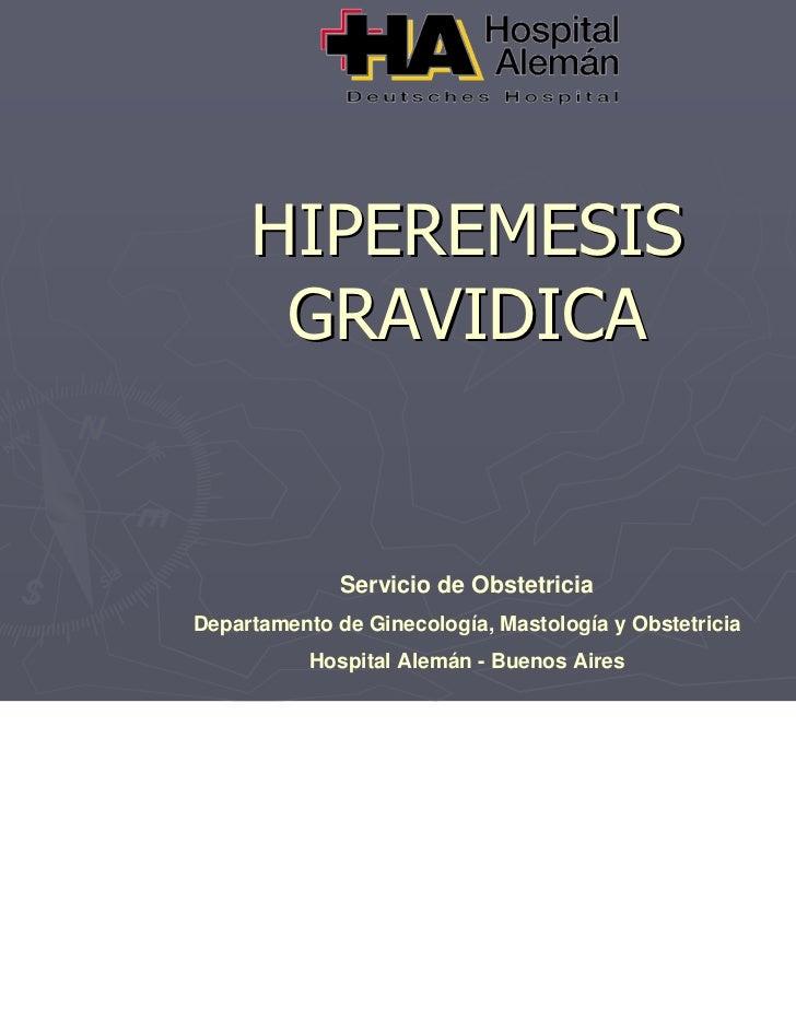 HIPEREMESIS      GRAVIDICA              Servicio de ObstetriciaDepartamento de Ginecología, Mastología y Obstetricia      ...