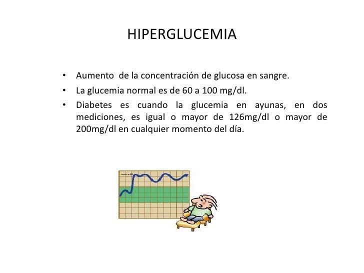 HIPERGLUCEMIA<br />Aumento  de la concentración de glucosa en sangre.<br />La glucemia normal es de 60 a 100 mg/dl.<br />D...