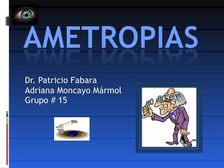 Dr. Patricio Fabara Adriana Moncayo Mármol Grupo # 15